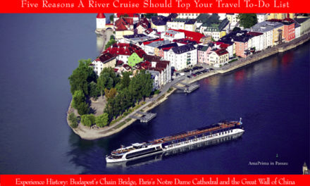 Five Reasons A River Cruise Should Top Your Travel To-Do List