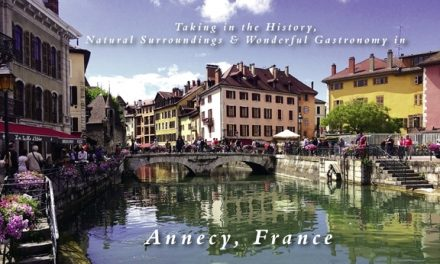 France – Taking in the History, Natural Surroundings & Wonderful Gastronomy in Annecy
