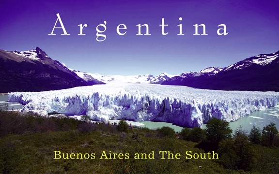 Argentina – Buenos Aires and The South