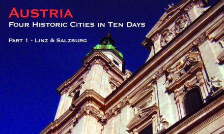 Austria: Four Historic Cities in Ten Days – Part 1: Linz & Salzburg