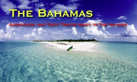 The Bahamas – Adventure and Tasty Treats Await In The Islands