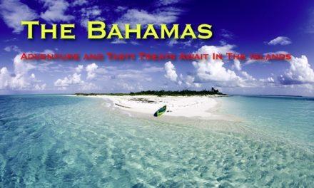 The Bahamas – Adventure and Tasty Treats Await In The Islands