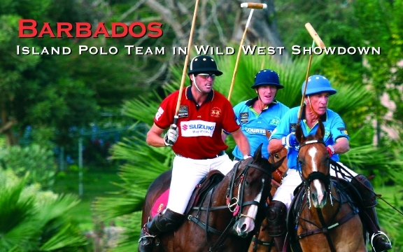 Barbados – Island Polo Team in Wild West Showdown