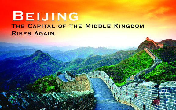 Beijing – The Capital of The Middle Kingdom Rises Again
