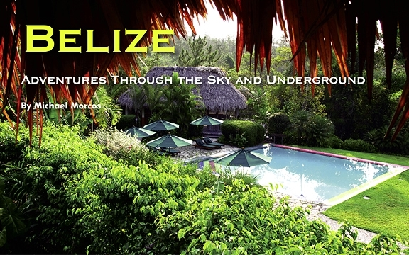 Belize – Adventures Through the Sky and Underground