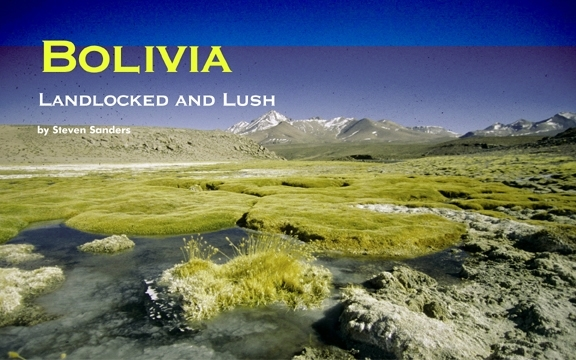 Bolivia – Landlocked and Lush