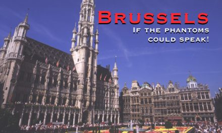 Brussels – If the phantoms could speak!