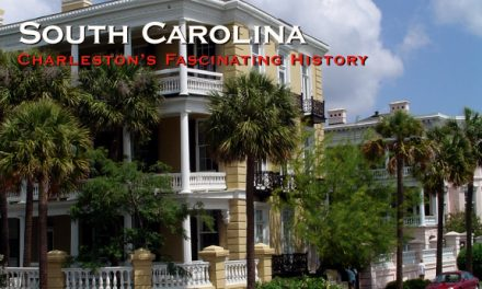 South Carolina – Charleston's Fascinating History