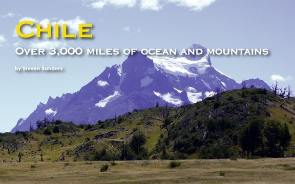 Chile– Over 3,000 miles of ocean and mountains