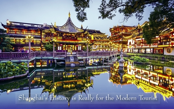 China – Shanghai's History is Really for the Modern Tourist