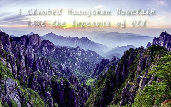 China – I Climbed Huangshan Mountain Like the Emperors of Old