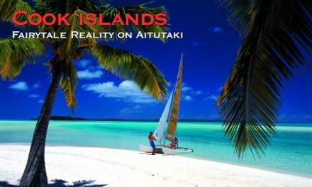 The Cook Islands – Fairytale Reality on Aitutaki