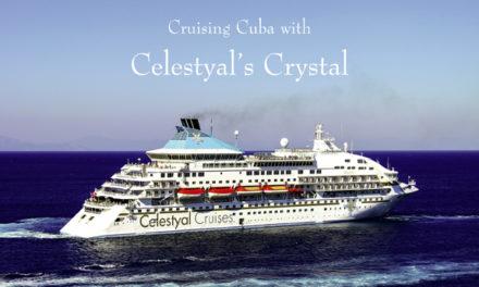 Cruising Cuba with Celestyal's Crystal