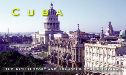 Cuba – The Rich History and Grandeur of Old Havana
