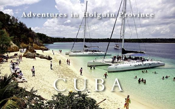 Cuba – Adventures in Holguin Province