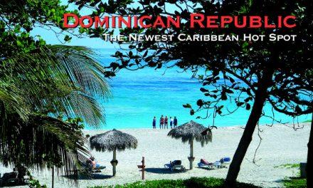 Dominican Republic – The Newest Caribbean Hot Spot