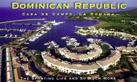 Dominican Republic– Casa de Campo: The Sporting Life and So Much More