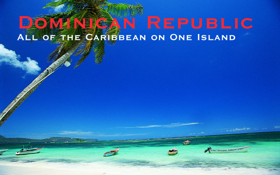Dominican Republic – All of the Caribbean on Just One Island