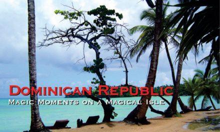 Dominican Republic – Magic Moments on a Magical Isle