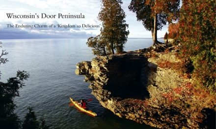 Wisconsin's Door Peninsula – The Enduring Charm of a 'Kingdom so Delicious'