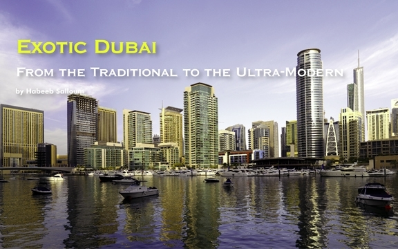 Exotic Dubai: From the Traditional to the Ultra-Modern– Revisited