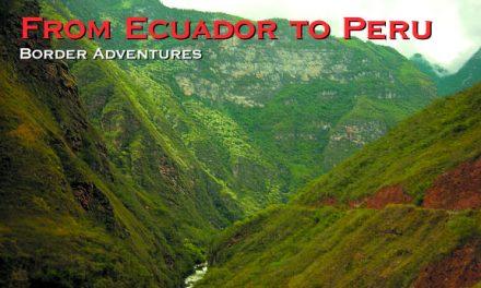 From Ecuador to Peru: Border Adventures