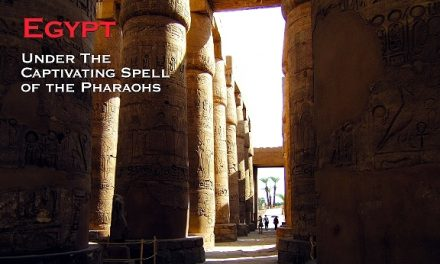Egypt – Under The Captivating Spell of the Pharaohs
