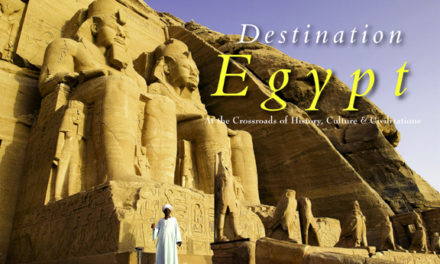 Egypt – At the Crossroads of History, Culture & Civilizations