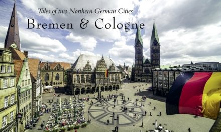 Germany – Tales of two Northern German Cities Bremen & Cologne