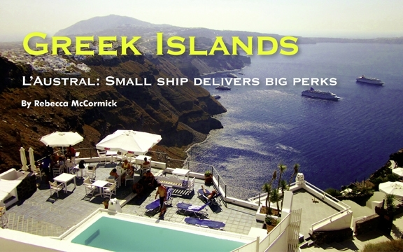 Greek Islands – L'Austral: Small ship delivers big perks
