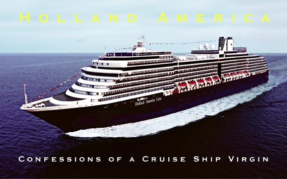 Holland America – Confessions of a Cruise Ship Virgin