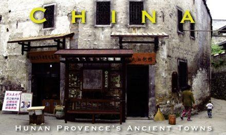 China – Hunan Provence's Ancient Towns