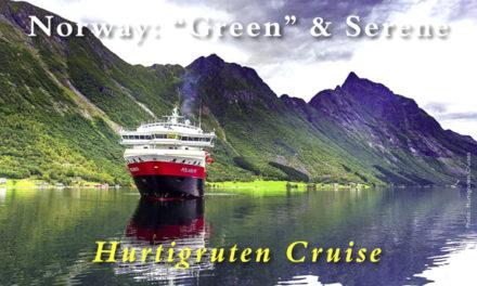 "Hurtigruten Cruise – Norway: ""Green"" & Serene"