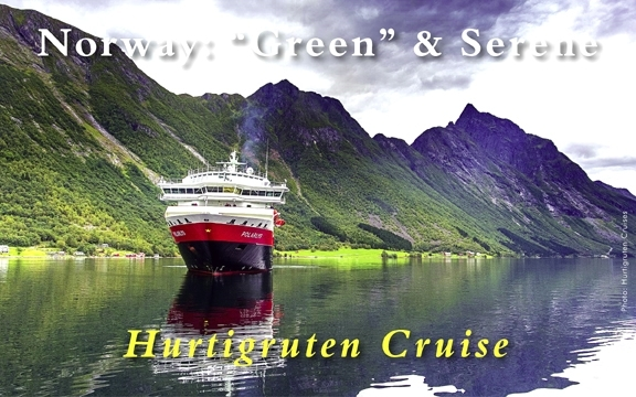 "Hurtigruten Cruise – Norway: ""Green"" & Serene"