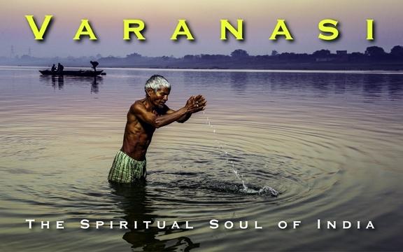 Varanasi: The Spiritual Soul of India