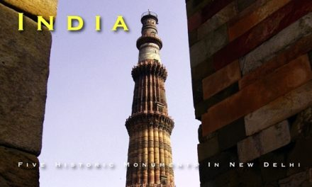 India – Five Historic Monuments In New Delhi