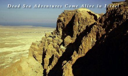 Israel – Dead Sea Adventures Come Alive in Israel