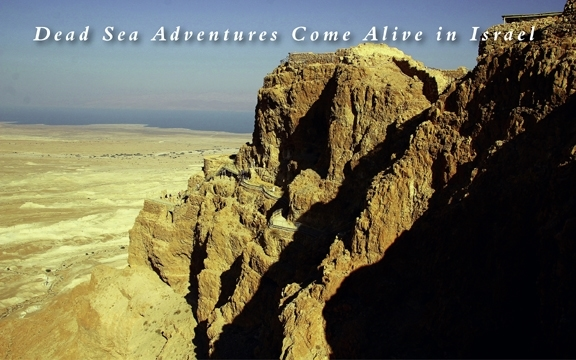 Israel – Dead Sea Adventures Come Alive in Israel