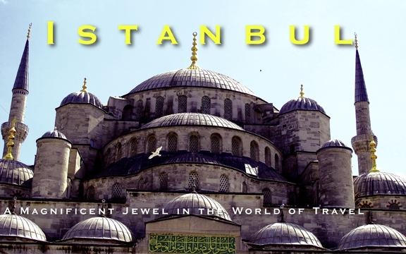 Istanbul: A Magnificent Jewel in the World of Travel
