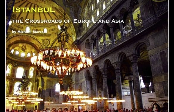 Turkey – Istanbul the Crossroads of Europe and Asia