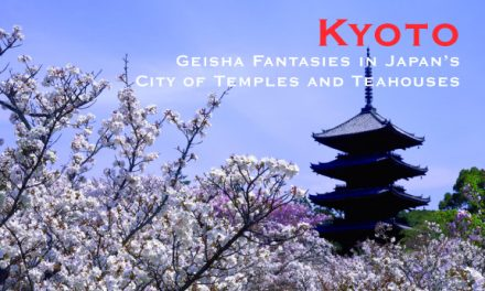 Kyoto – Geisha Fantasies in Japan's City of Temples and Teahouses