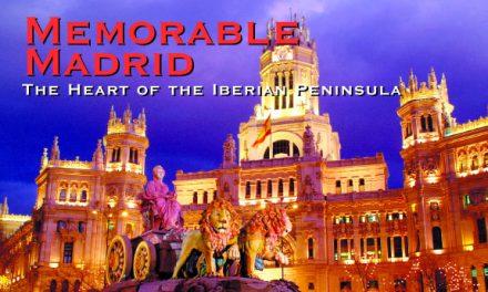 Spain – Memorable Madrid: The Heart of the Iberian Peninsula