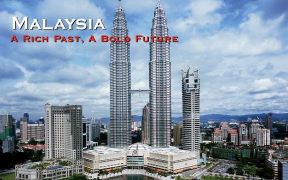 Malaysia – A Rich Past, A Bold Future!