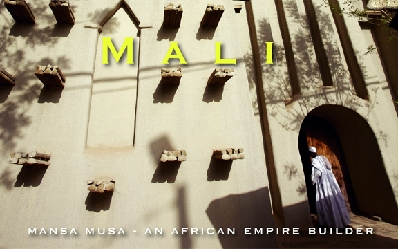 Mali – MANSA MUSA – AN AFRICAN EMPIRE BUILDER