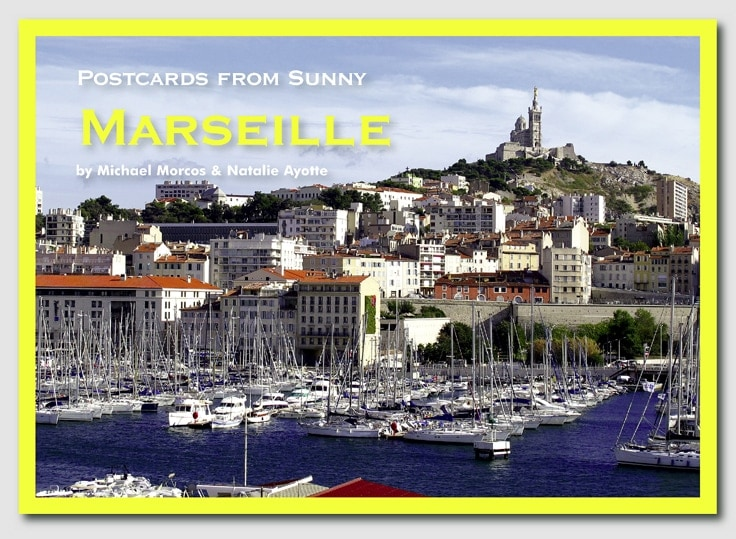 France – Postcards from Sunny Marseilles
