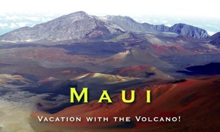 Maui – Vacation with the Volcano!