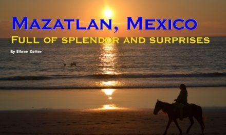 Mexico – Mazatlan: Full of splendor and surprises