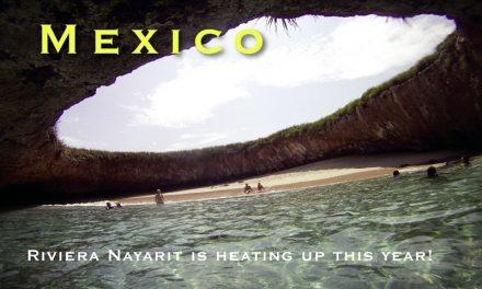 Mexico – Riviera Nayarit is heating up this year!