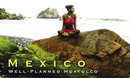 Mexico – Well-Planned Huatulco