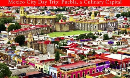 Mexico City Day Trip: Puebla, a Culinary Capital